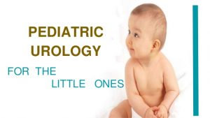 PEDIATRIC UROLOGY TREATMENTS - Urologist in Kolkata